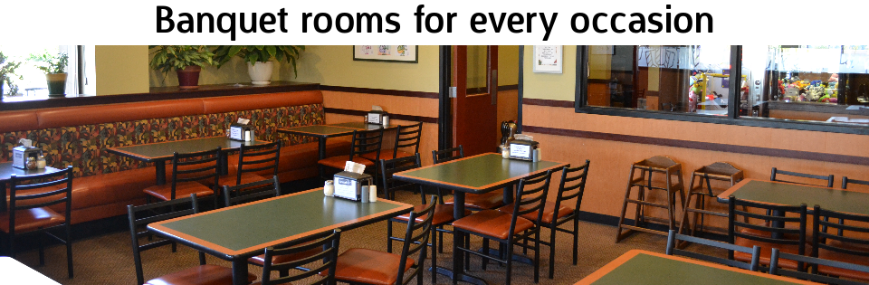 View banquet rooms at the Federal Way, Kent, and Auburn locations